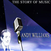 The Story of Music — Andy Williams