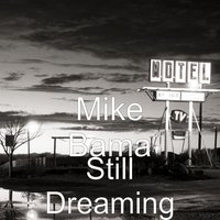 Still Dreaming — Mike Bama