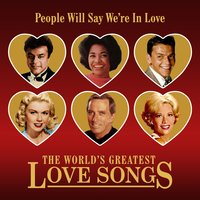 People Will Say We're in Love (The World's Greatest Love Songs) — сборник