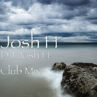 DJ Josh H Club Mix — Josh H