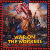 War on the Workers: A Tribute to Anne Feeney — сборник