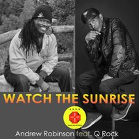 Watch the Sunrise — Andrew Robinson, Q Rock