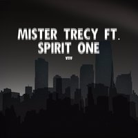 Vtff — Mister trecy feat. Spirit One