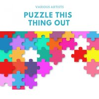 Puzzle This Thing Out — сборник