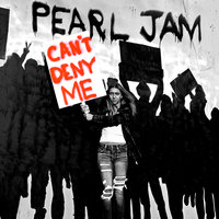 Can't Deny Me — Pearl Jam