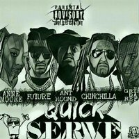 Quick Serve — Future, Grim Repa, Anthound, Chinchilla, Anne Moore
