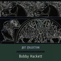 Art Collection — Bobby Hackett