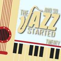 And So... The Jazz Started / Twenty — сборник