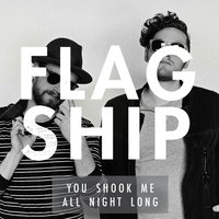 You Shook Me All Night Long — Flagship