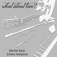 What About Love? - EP — Martin Kaye & Jolana Sampson