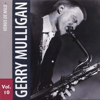 Gerry Mulligan Vol. 10 — Gerry Mulligan