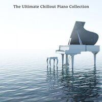 The Ultimate Chillout Piano Collection — сборник