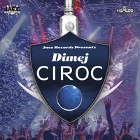 Ciroc - Single — Dimej