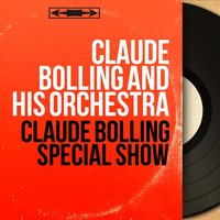 Claude Bolling Special Show — Claude Bolling And His Orchestra
