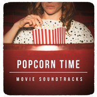Popcorn Time Movie Soundtracks — Soundtrack, Original Motion Picture Soundtrack, Soundtrack/Cast Album