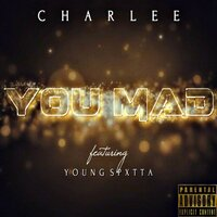 You Mad — Charlee, Young Spxtta