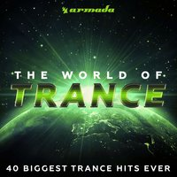 The World Of Trance (40 Biggest Trance Hits Ever) - Armada Music — сборник