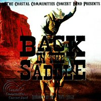 Back in the Saddle — Various Composers, Tom Cole, Coastal Communities Concert Band