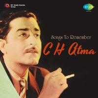 Songs to Remember C H Atma — C. H. Atma