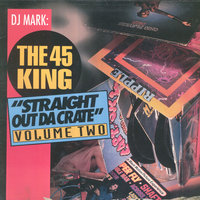 Straight out da Crate, Vol. 2 — DJ Mark: The 45 King