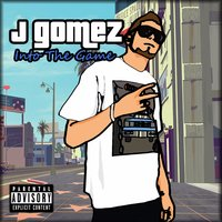 Into the Game — J Gomez