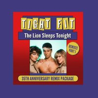The Lion Sleeps Tonight, Remixes Part 1, 35th Anniversary Remix Package — Tight Fit