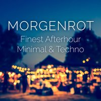 Morgenrot: Finest Afterhour Minimal & Techno — сборник