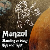 Standing on Mars / High and Tight — Manzel