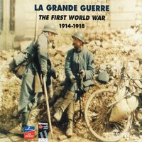 La Grande Guerre 1914-1918 (The First World War) — сборник