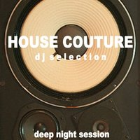 House Couture (Deep Night Session) — сборник