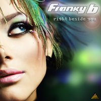 Right Beside You — Franky B.