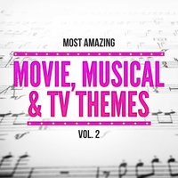 Most Amazing Movie, Musical & TV Themes, Vol. 2 — сборник