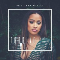 Forgive Me — Emily Ann Wesley