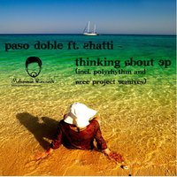 Thinking About - EP — Paso Doble, Shatti