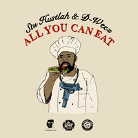 All You Can Eat — D-Weez, Stu Hustlah