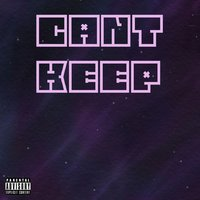 Can't Keep — Justraxx