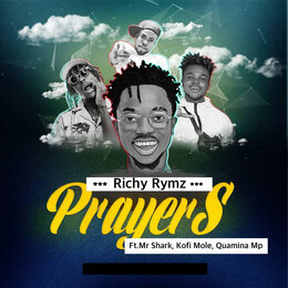 Prayers — Richy Rymz, Mr Shark, Kofi Mole, Quamina MP