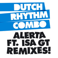 Alerta Remixes — Dutch Rhythm Combo, Isa GT