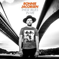 These Blues in Me — Ronnie Jacobsen