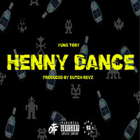 Henny Dance — Yung Tory