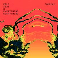 Someday — Paul Butler, Everything Everything, Pale Seas, Philip Tennant, David Granshaw