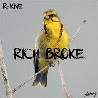 Rich Broke — R-KNE, LXR111, THR111 Records