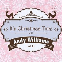 It's Christmas Time with Andy Williams, Vol. 01 — Andy Williams