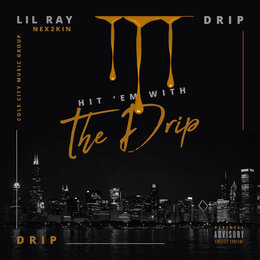 Hit 'em With the Drip — Lil Ray Nex2Kin