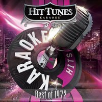 Karaoke Hits - Best of 1972 — Hit Tunes Karaoke