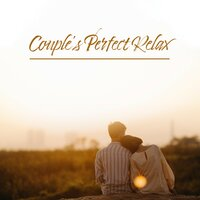 Couple's Perfect Relax: Smooth Jazz 2019 Music Collection for Spending Beautiful Time Together, Rest & Relax with Love After Tough Day, Soothing Jazz Vintage Melodies — Soft Jazz, Chilled Jazz Masters
