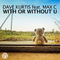 With or Without U — Dave Kurtis, Max C.