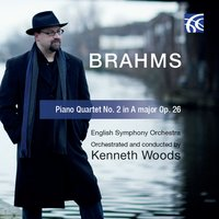 Brahms: Piano Quartet No. 2 in a Major, Op. 26 for Orchestra — Иоганнес Брамс, Kenneth Woods, English Symphony Orchestra, Kenneth Woods|English Symphony Orchestra