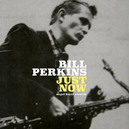 Just Now — Bill Perkins