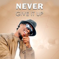 Never Give It Up — Kento, Lil Josh, Nutty Rankin